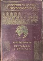 Kertész Róbert: Feltámadt a félhold I.