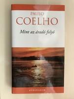 Paulo Coelho: Mint az áradó folyó 2012 Athenaeum Kiadó
