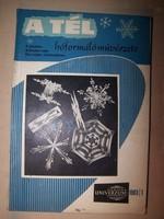 A tél hóformáló művészete      A plankton     Baltisztán népe     Élet magas hőmérsékleten..
