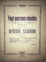 Antik kotta!Vingt morceaux enfantins piano composes par Bátor Szidor! - alszik a baba,- a nagymama t