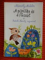 Mészöly Miklós: A pipiske és a fűszál - régi mesekönyv Reich Károly rajzaival (1974)