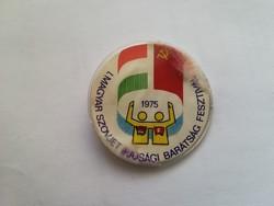 I. Magyar Szovjet Ifjúsági Barátság Fesztivál 1975   kitűző