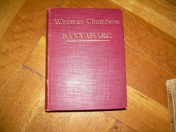W. Chambers Bányaharc I-II. egybe kötve Pesti Hírlap könyvek