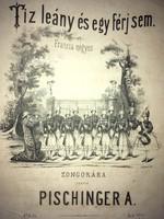 /1869/ Tíz Leány és egy férj sem. /Francia négyes. Zongorára szerzé  Pischinger A.