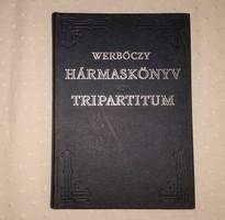 WERBŐCZY ISTVÁN - HÁRMASKÖNYV - TRIPARTITUM