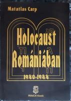 MATATIAS CARP : HOLOCAUST ROMÁNIÁBAN  1940 - 1944     JUDAIKA