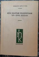 RÉGI MAGYAR FILOZÓFUSOK XV - XVII. SZÁZAD