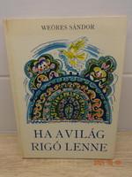 Weöres Sándor: Ha a világ rigó lenne - Hincz Gyula rajzaival - régi, retró kiadás (1976)