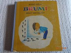 Bodó Béla: Brumi mint detektív - mesekönyv Szávay Edith színes rajzaival - régi, első kiadás, 1970