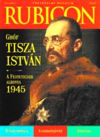 Rubicon – 2015/11. -Történelmi magazin - Gróf Tisza István - A Festeticsek alkonya 1945
