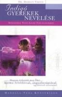 Doreen Virtue  Indigó gyerekek nevelése  - Módszerek testi-lelki táplálásukhoz