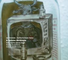 Igor Sztravinszkij - Charles-Ferdinand Ramuz :A katona története  A zenés színház történetében korsz