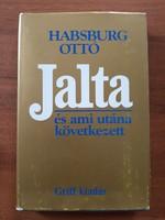 JALTA ÉS AMI UTÁNA KÖVETKEZETT---HABSBURG OTTO