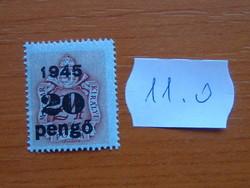 """MAGYAR KIR. POSTA  20 P / 24 F 1945-es kiadások 1941-1944-ben felülnyomták az """"1945"""" 11.O"""