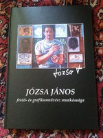 Józsa János festő-és grafikusművész gazdagon illusztrált monográfia