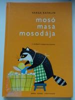 Varga Katalin: Mosó masa mosodája - régi mesekönyv F. Győrffy Anna rajzaival (2004) - kemény borítós