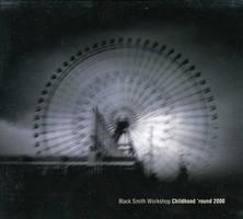 Childhood Round 2000 Black Smith Workshop (Artist) Format: Audio CD