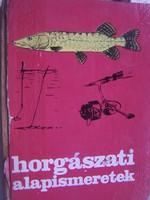 Horgász könyv: Horgászati alapismerekek  hasznos gazdagon illusztrált szakkönyv horgászoknak. Kis s