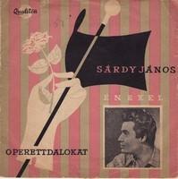Sárdy János - Operettdalokat Énekel  B A K E L I T - K I S L E M E Z !  Kiadó: Qualiton,  A.) Oh baj