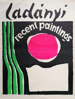 """Ladányi Emory (1902 - 1986  ) """" recent paintings """" kiállítási plakát"""