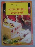 Péter Jánosné:  Sütés nélküli édességek  Pap-Ker kft. 2000